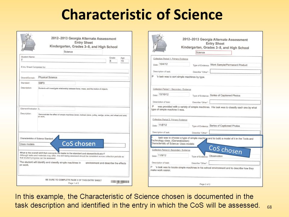 68 Characteristic of Science CoS chosen In this example, the Characteristic of Science chosen is documented in the task description and identified in