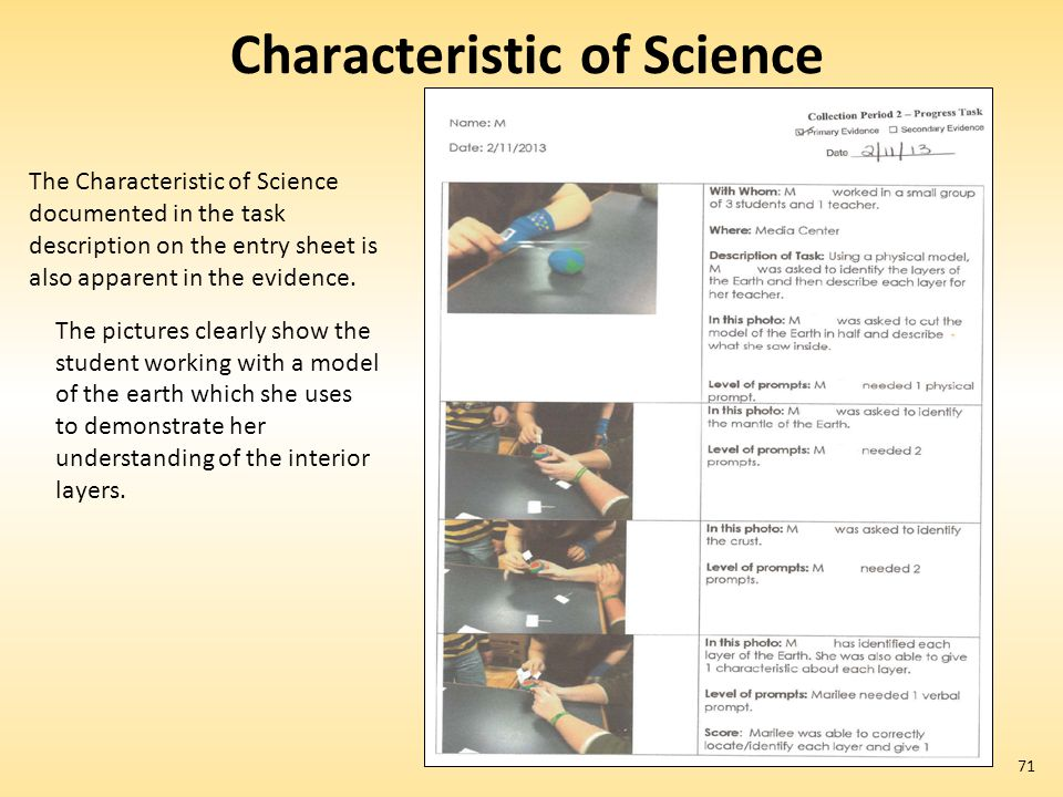 71 Characteristic of Science The Characteristic of Science documented in the task description on the entry sheet is also apparent in the evidence. The