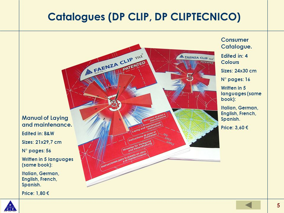 5 Catalogues (DP CLIP, DP CLIPTECNICO) Manual of Laying and maintenance.