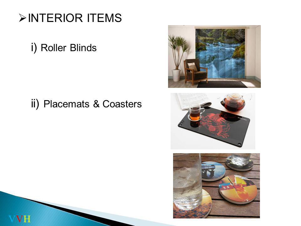 ART PATTERN INTERIOR ITEMS i) Roller Blinds ii) Placemats & Coasters VVH