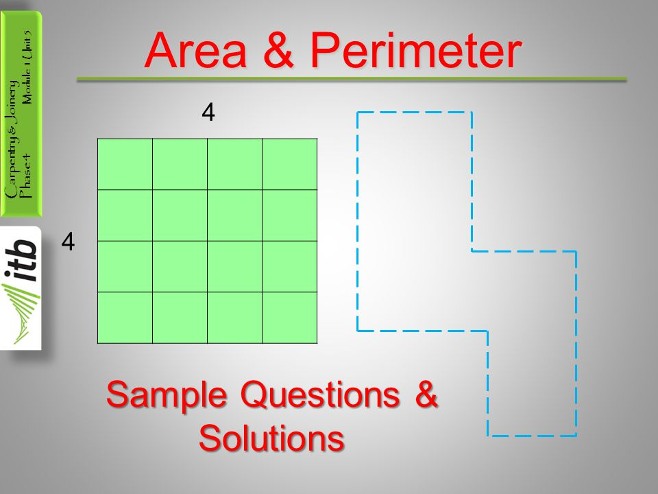 Carpentry & Joinery Phase 4 Module 1 Unit 5 Area & Perimeter 4 4 Sample Questions & Solutions