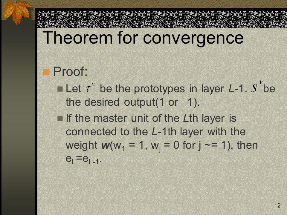 13 Theorem for convergence Let be one of the patterns for which, and let u be u 1 =1 and then