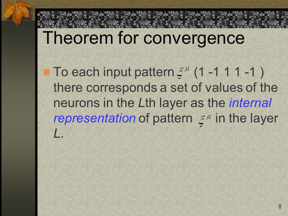 9 Theorem for convergence We say that two patterns belong to the same class (for the layer L) if they have the same internal representation, which we call the prototype of the class.