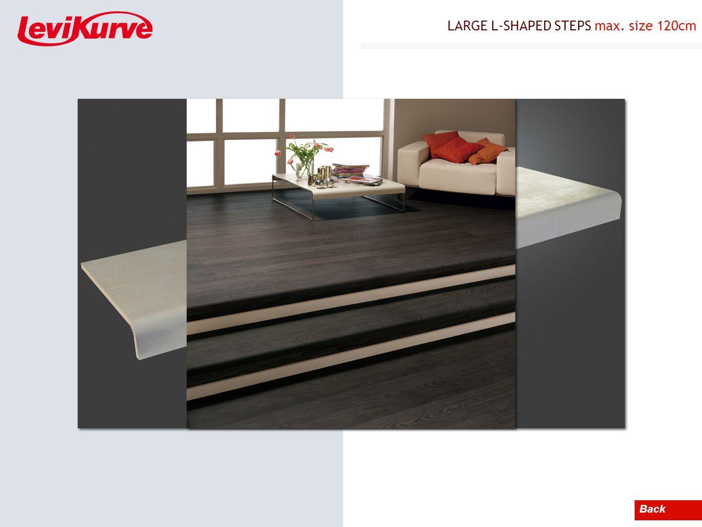 LARGE L-SHAPED STEPS max. size 120cm Back