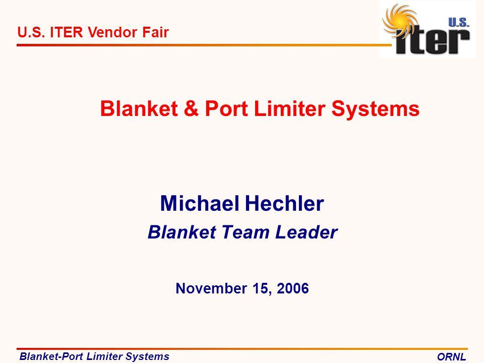 Blanket-Port Limiter SystemsORNL 12 Port Limiters Port Limiter – Plasma Facing Orientation PLASMA FACING HEAD ASSY VACUUM VESSEL SUPPORT STRUCTURE ACTUATOR SUB-ASSEMBLY PLASMA