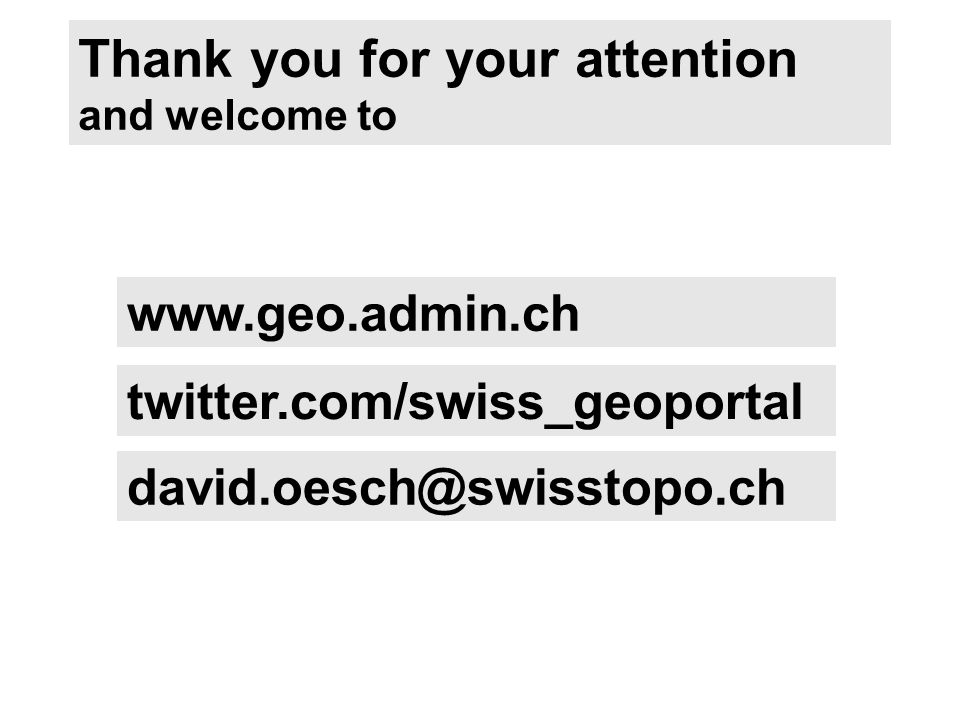 Thank you for your attention and welcome to twitter.com/swiss_geoportal