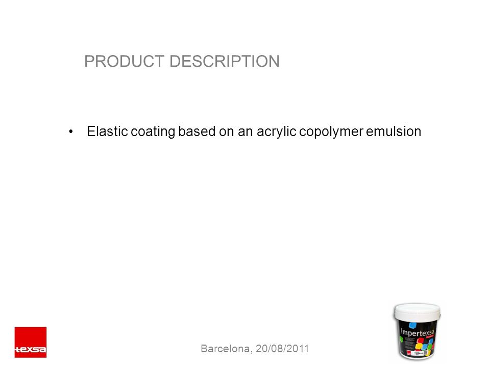 PRODUCT DESCRIPTION Elastic coating based on an acrylic copolymer emulsion Barcelona, 20/08/2011