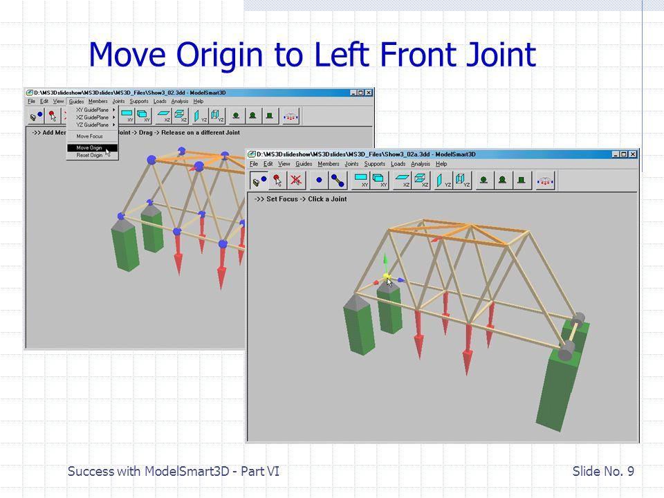Success with ModelSmart3D - Part VI Slide No. 10 Open the Joint Properties Dialog