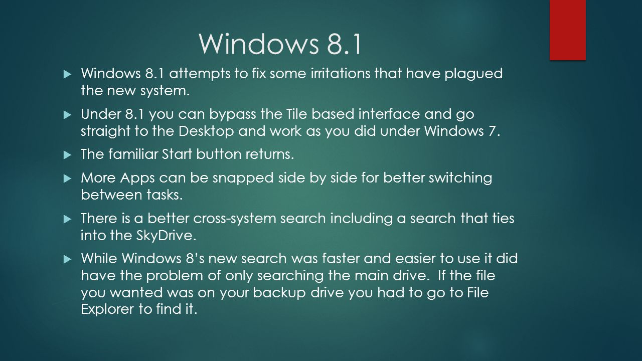 Windows 8.1 Windows 8.1 attempts to fix some irritations that have plagued the new system.