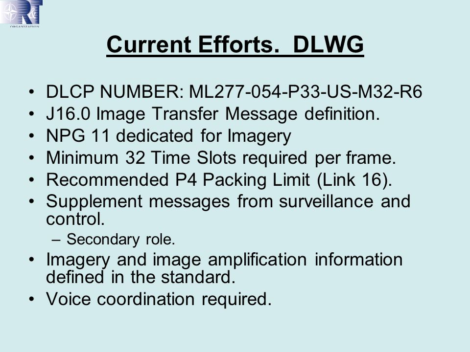 Current Efforts.DLWG (2) Fulfill NATO Secondary Image Format (NSIF).