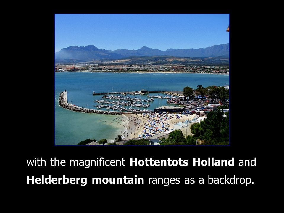 Helderberg mountain ranges as a backdrop. with the magnificent Hottentots Holland and