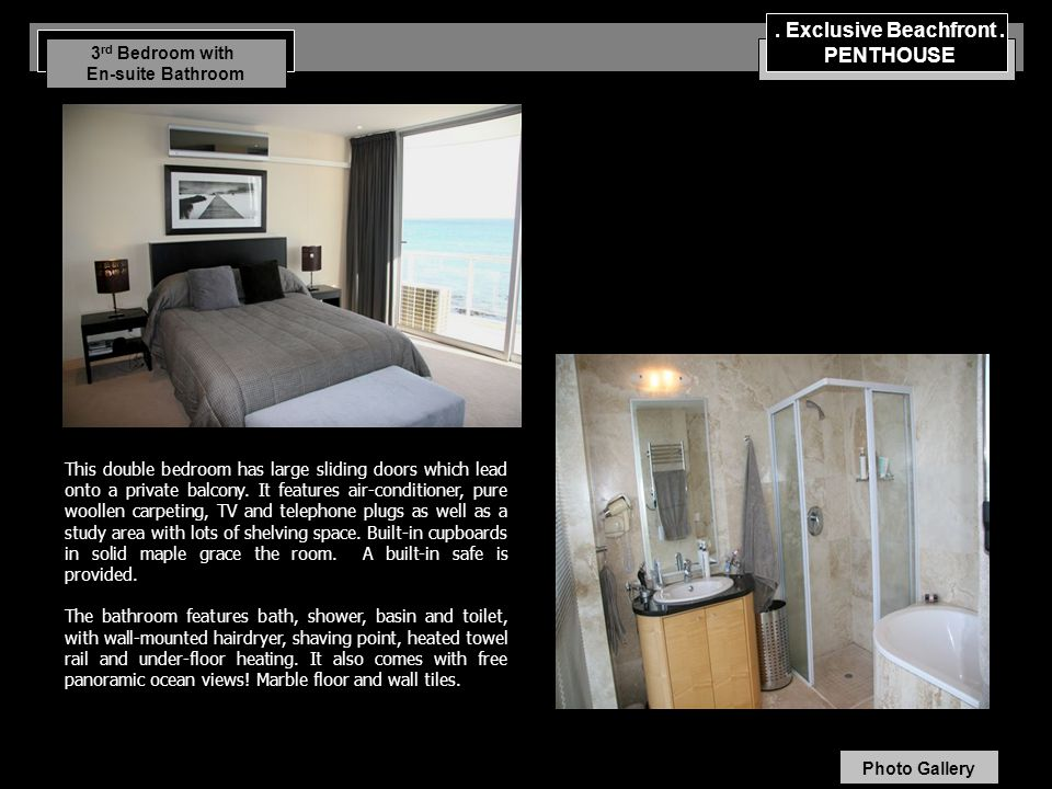 3 rd Bedroom with En-suite Bathroom This double bedroom has large sliding doors which lead onto a private balcony.