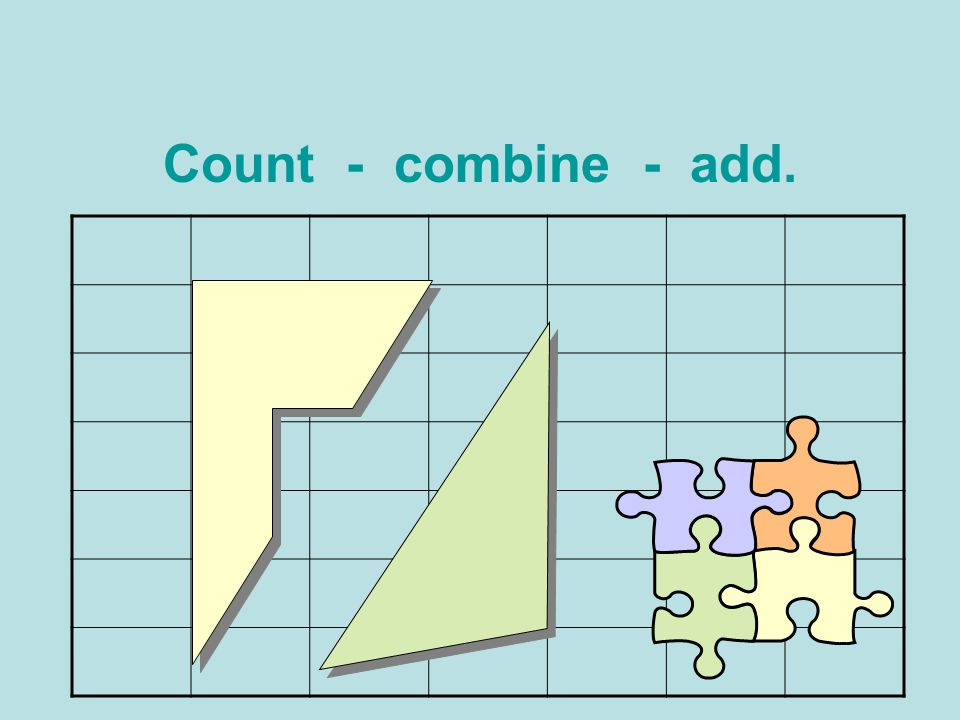 Count - combine - add.