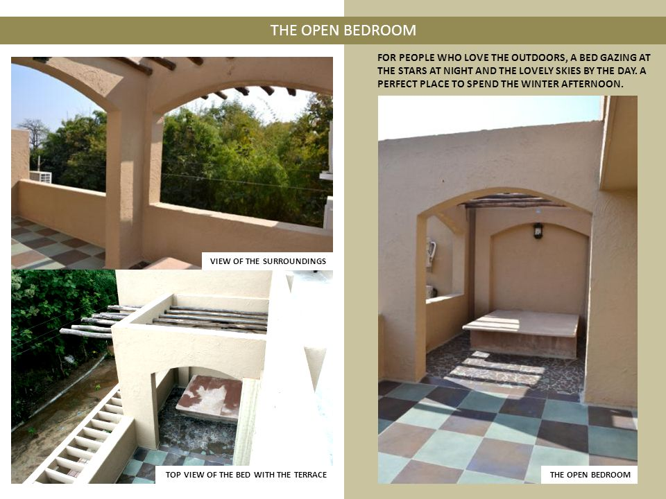 THE OPEN BEDROOM VIEW OF THE SURROUNDINGS TOP VIEW OF THE BED WITH THE TERRACETHE OPEN BEDROOM FOR PEOPLE WHO LOVE THE OUTDOORS, A BED GAZING AT THE STARS AT NIGHT AND THE LOVELY SKIES BY THE DAY.