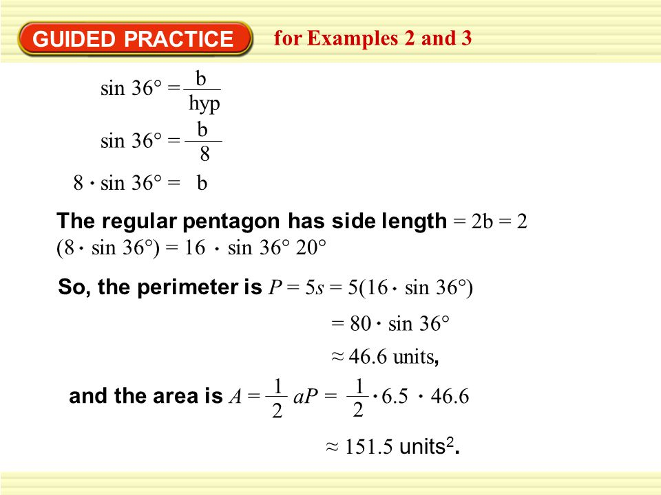 GUIDED PRACTICE for Examples 2 and 3 4.4.SOLUTION The regular nonagon has side length = 7.