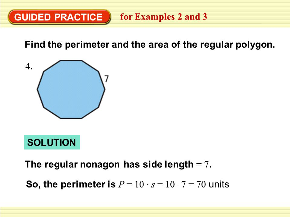 GUIDED PRACTICE for Examples 2 and 3 and the area is A = aP = 10.8 70 1 2 1 2 377 units 2.