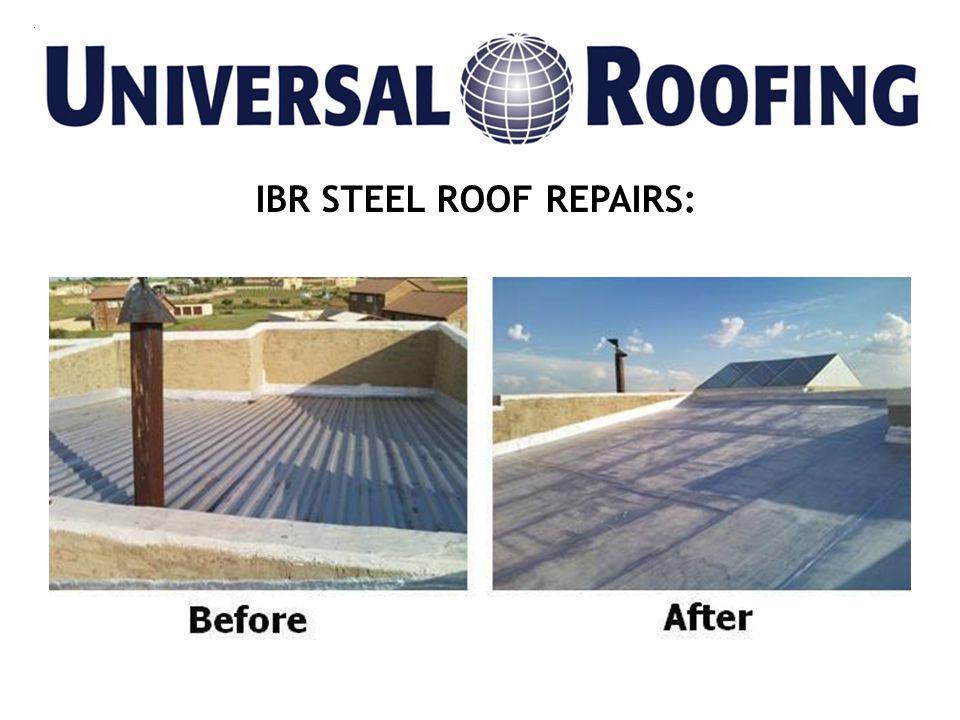 IBR STEEL ROOF REPAIRS: