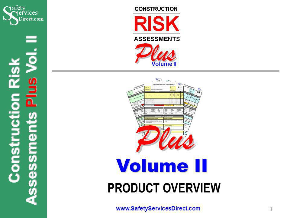 Construction Risk Assessments Plus Vol. II www.SafetyServicesDirect.com 1 PRODUCT OVERVIEW Volume II