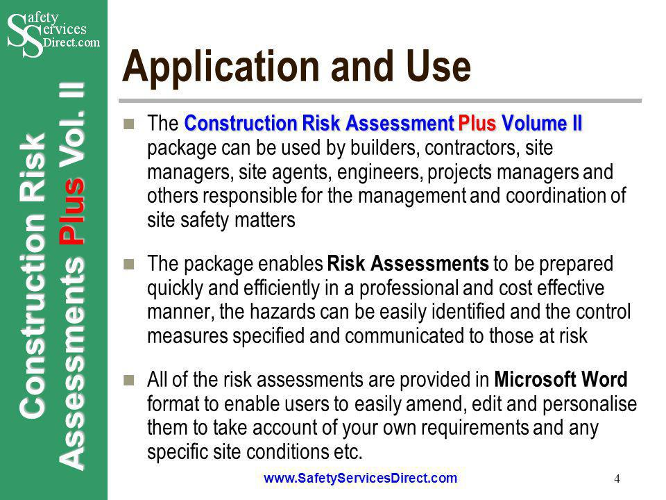 Construction Risk Assessments Plus Vol. II www.SafetyServicesDirect.com 4 Application and Use Construction Risk Assessment Plus Volume II The Construc