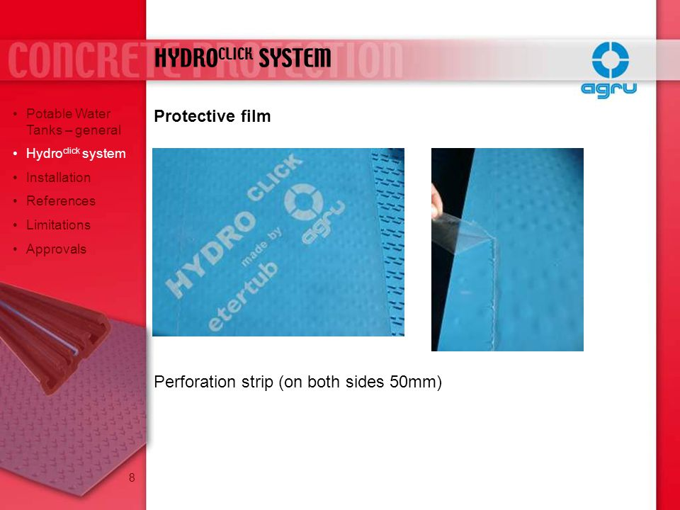 Protective film Perforation strip (on both sides 50mm) HYDRO CLICK SYSTEM Potable Water Tanks – general Hydro click system Installation References Limitations Approvals 8
