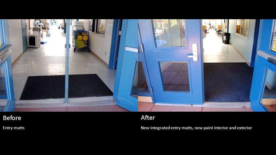 New integrated entry matts, new paint interior and exterior Before After Entry matts