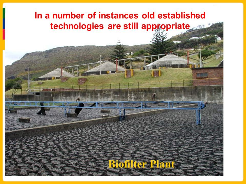 In a number of instances old established technologies are still appropriate Biofilter Plant