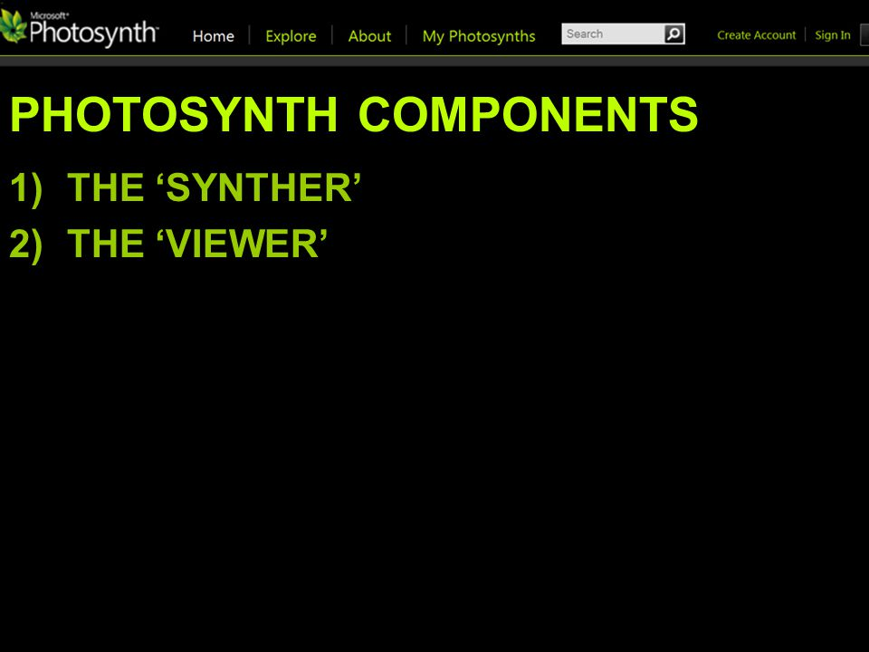 PHOTOSYNTH COMPONENTS 1)THE SYNTHER 2)THE VIEWER