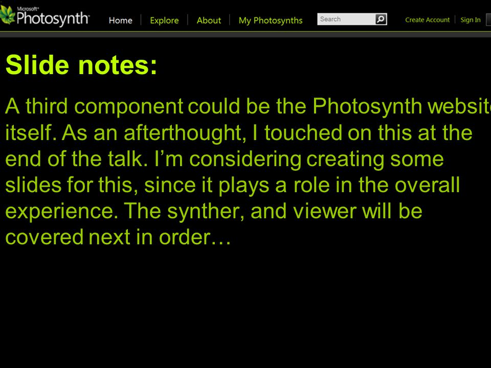 Slide notes: A third component could be the Photosynth website itself.
