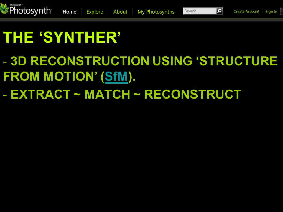 THE SYNTHER - 3D RECONSTRUCTION USING STRUCTURE FROM MOTION (SfM).SfM - EXTRACT ~ MATCH ~ RECONSTRUCT