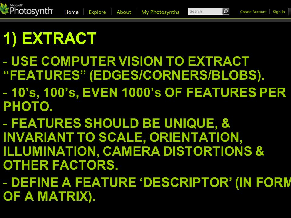 1) EXTRACT - USE COMPUTER VISION TO EXTRACT FEATURES (EDGES/CORNERS/BLOBS).