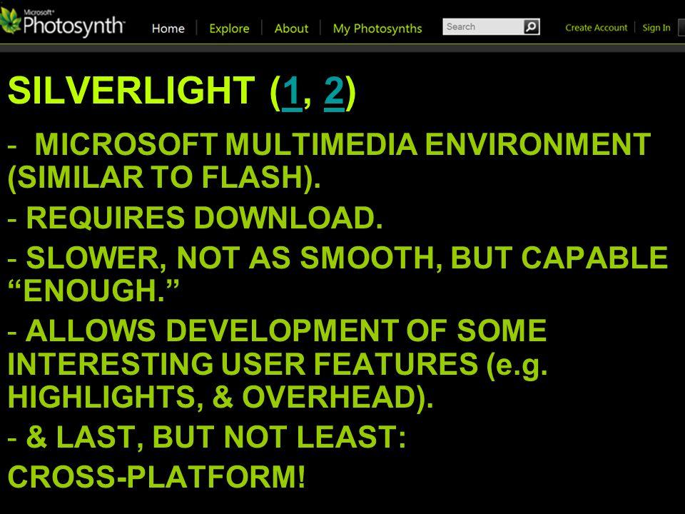 SILVERLIGHT (1, 2)12 - MICROSOFT MULTIMEDIA ENVIRONMENT (SIMILAR TO FLASH).