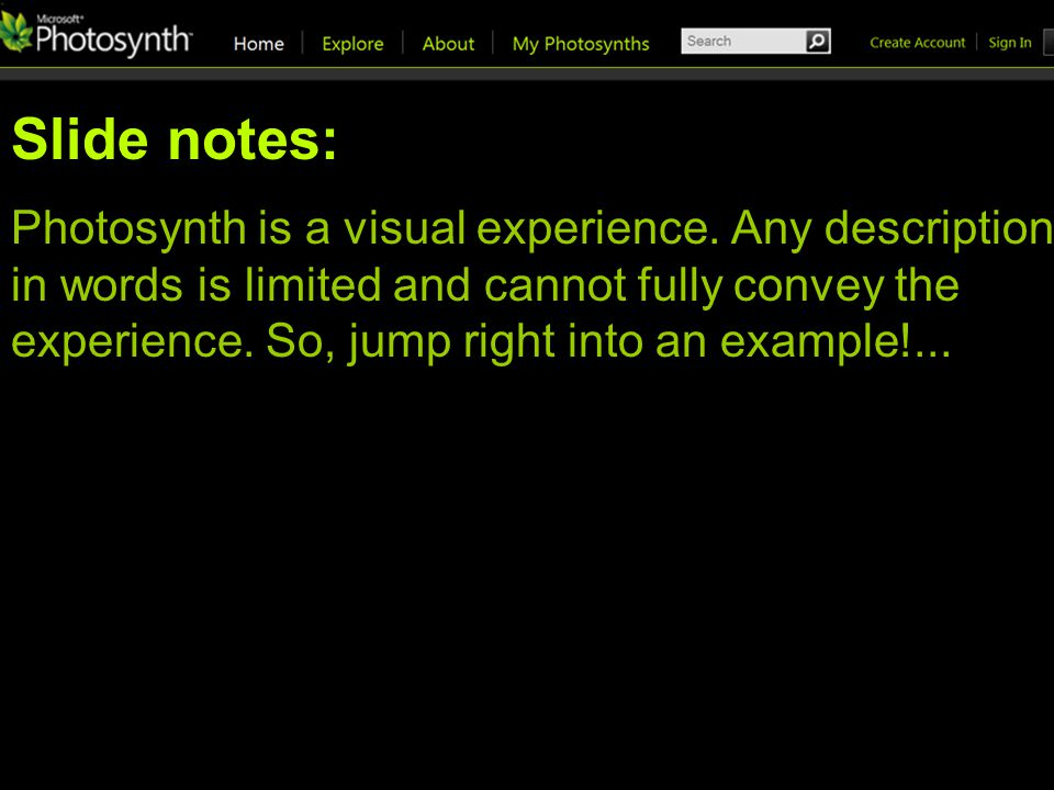 Slide notes: Photosynth is a visual experience.
