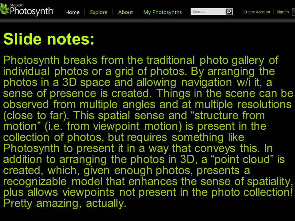 Slide notes: Photosynth breaks from the traditional photo gallery of individual photos or a grid of photos.