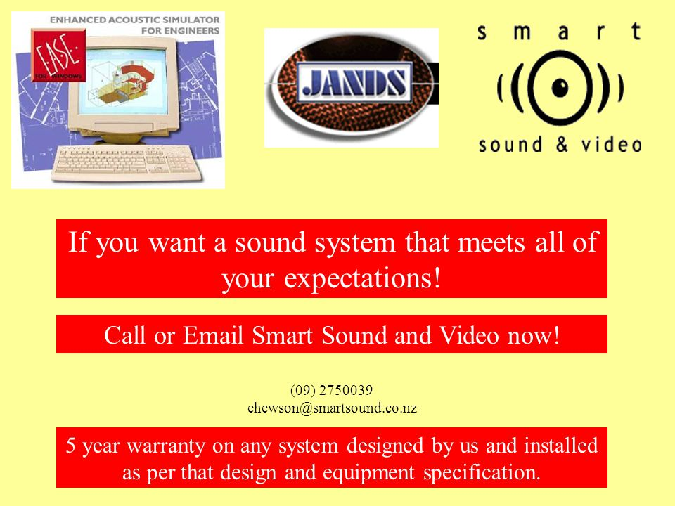 Call or  Smart Sound and Video now.