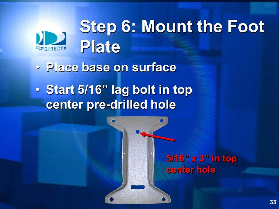 32 Fill the drilled hole with silicone sealer Step 5: Silicone Sealer