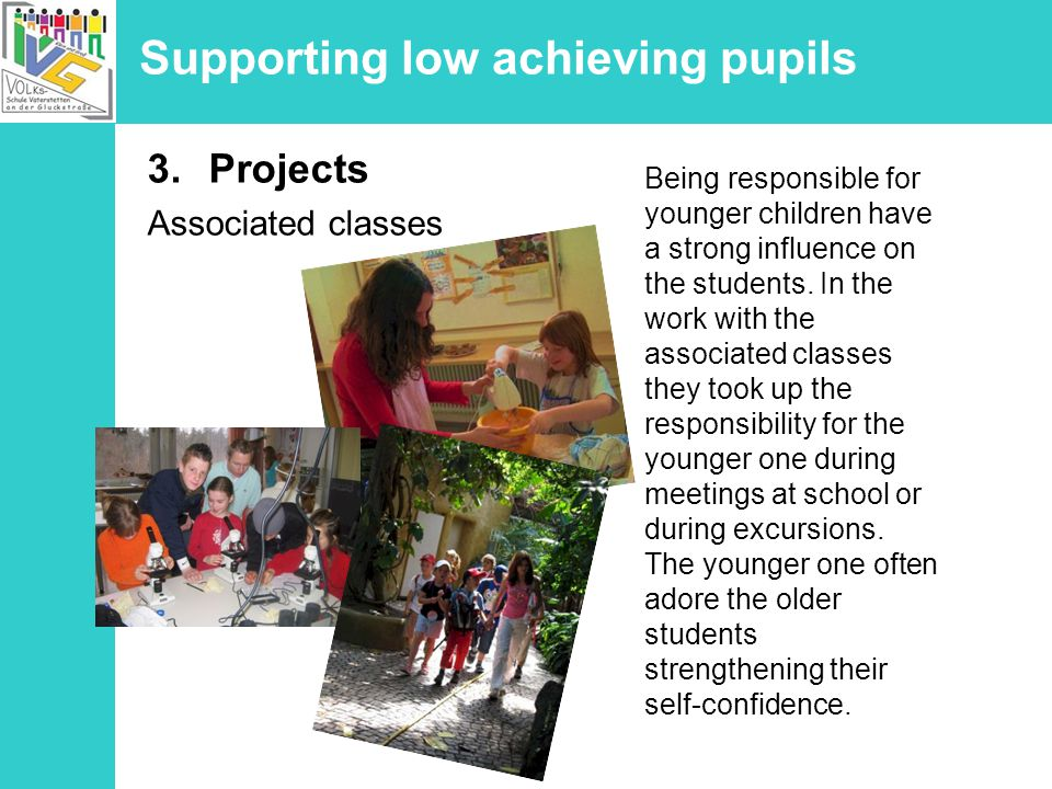 3.Projects Associated classes Being responsible for younger children have a strong influence on the students.