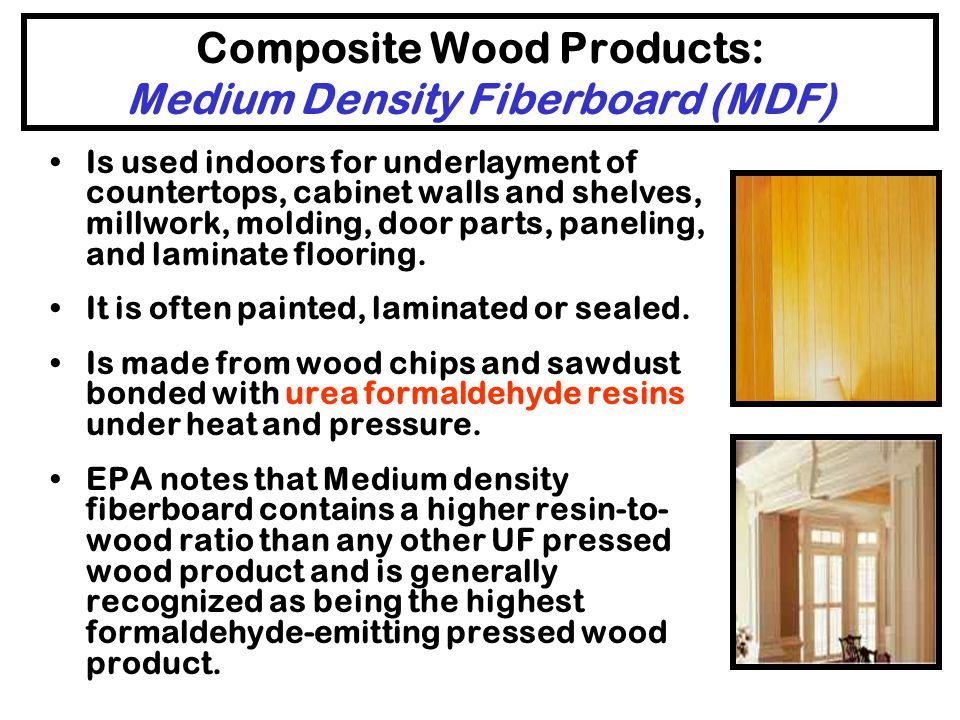 Composite Wood Products: Particleboard Is used for substrates in counter tops, shelving, stair treads, cabinets, door cores and manufactured home deck