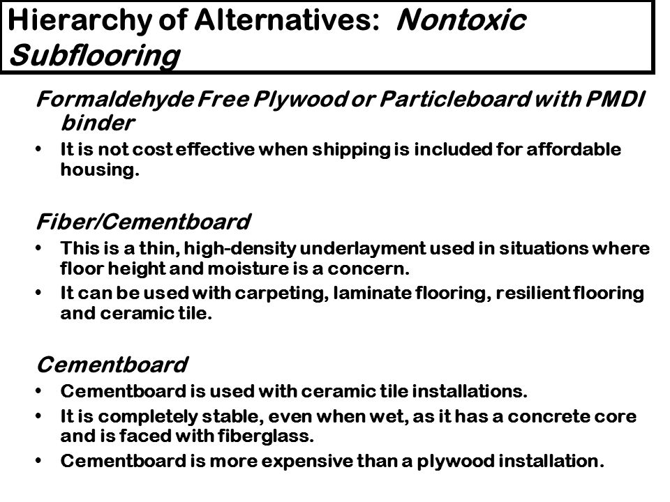 Alternatives to Formaldehyde Wood Composite: Bio-Based Wood Composites for Sub-Flooring They are ground up or heat/moisture treated, mixed with PMDI –