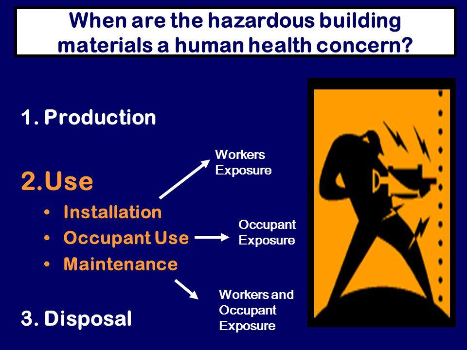 When are the hazardous building materials a human health concern.