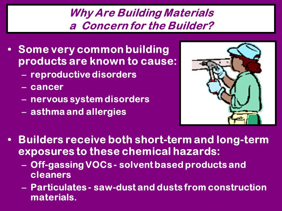 Why Are Building Materials a Concern for the Builder.