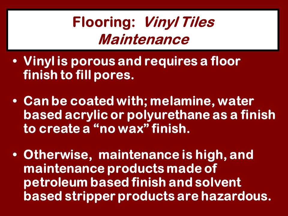 Flooring: Vinyl Tiles Pollutants When there is a fire, the smoke could kill you before the fire does