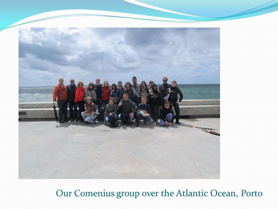 Our Comenius group over the Atlantic Ocean, Porto