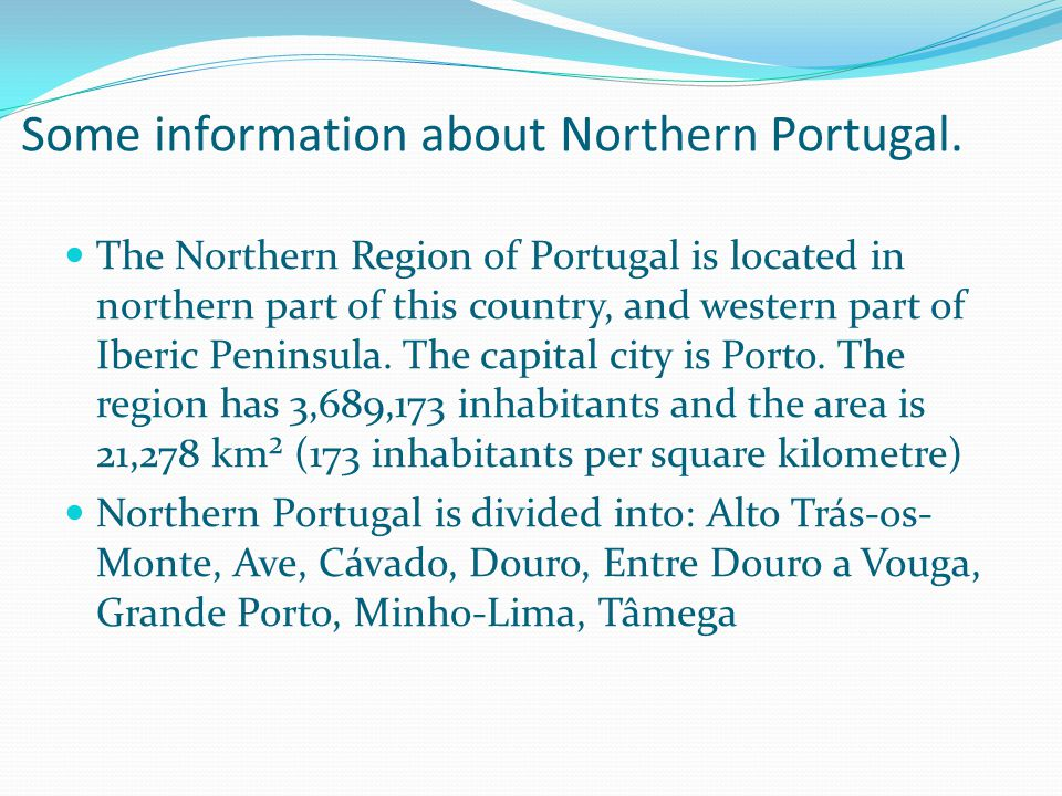 Some information about Northern Portugal.