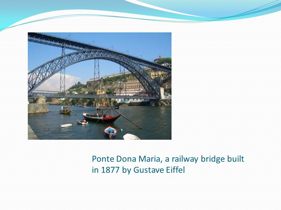 Ponte Dona Maria, a railway bridge built in 1877 by Gustave Eiffel