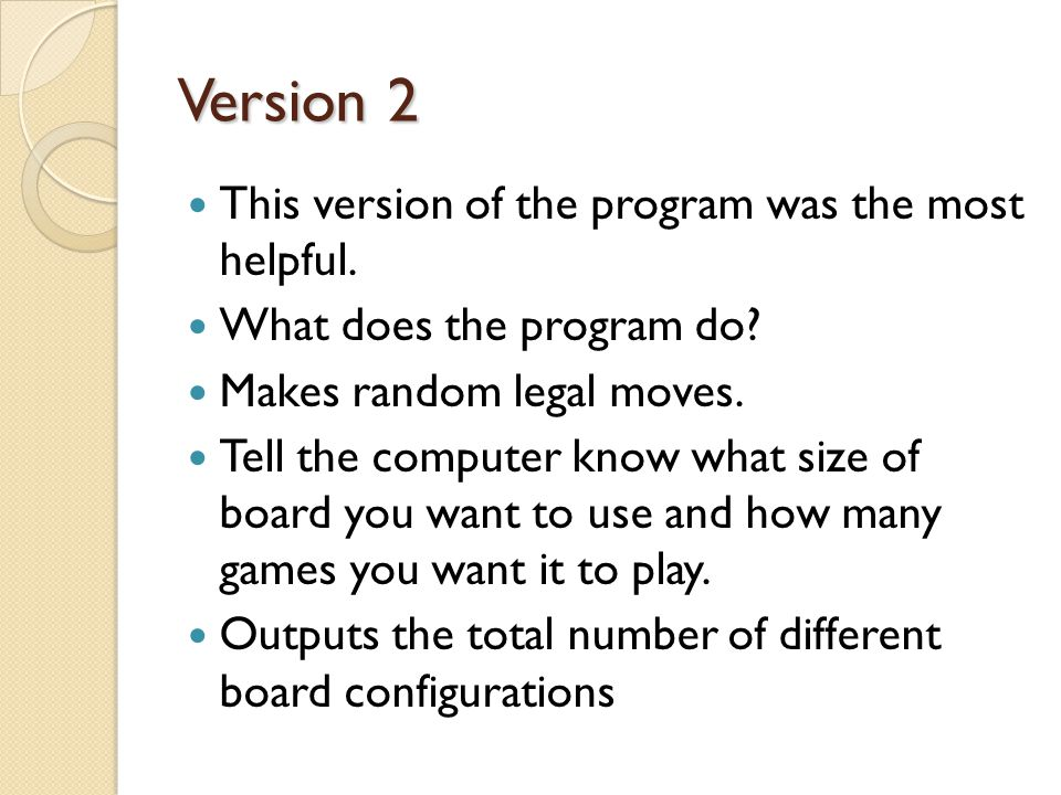 Version 2 This version of the program was the most helpful.