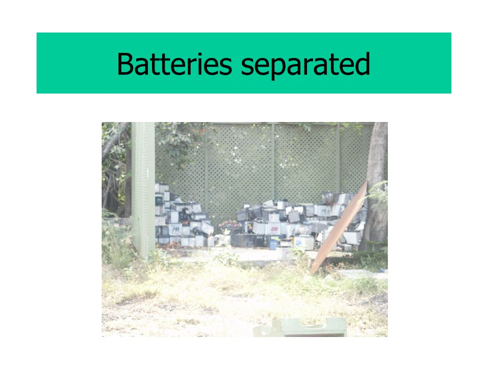 Batteries separated