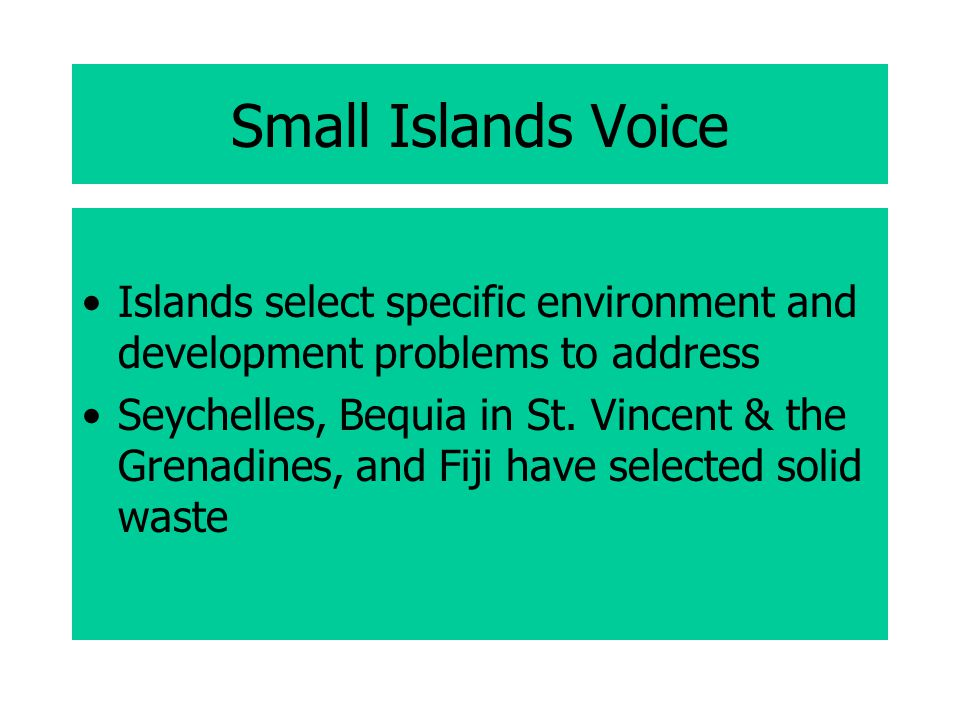 Small Islands Voice Islands select specific environment and development problems to address Seychelles, Bequia in St.