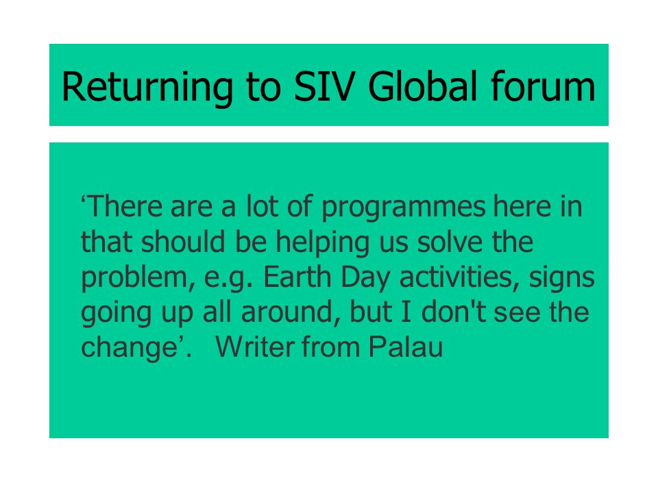 Returning to SIV Global forum There are a lot of programmes here in that should be helping us solve the problem, e.g.