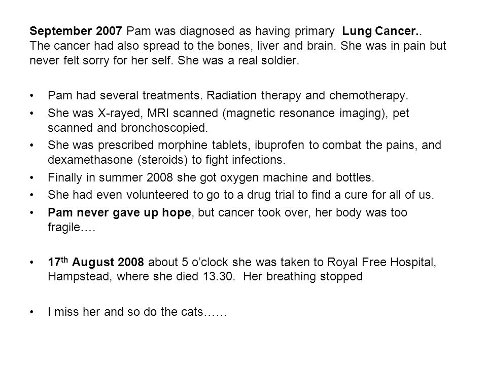 September 2007 Pam was diagnosed as having primary Lung Cancer..