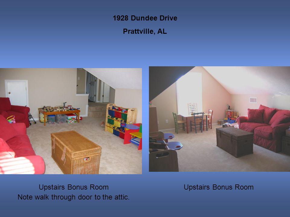 1928 Dundee Drive Prattville, AL Upstairs Bonus Room Note walk through door to the attic. Upstairs Bonus Room